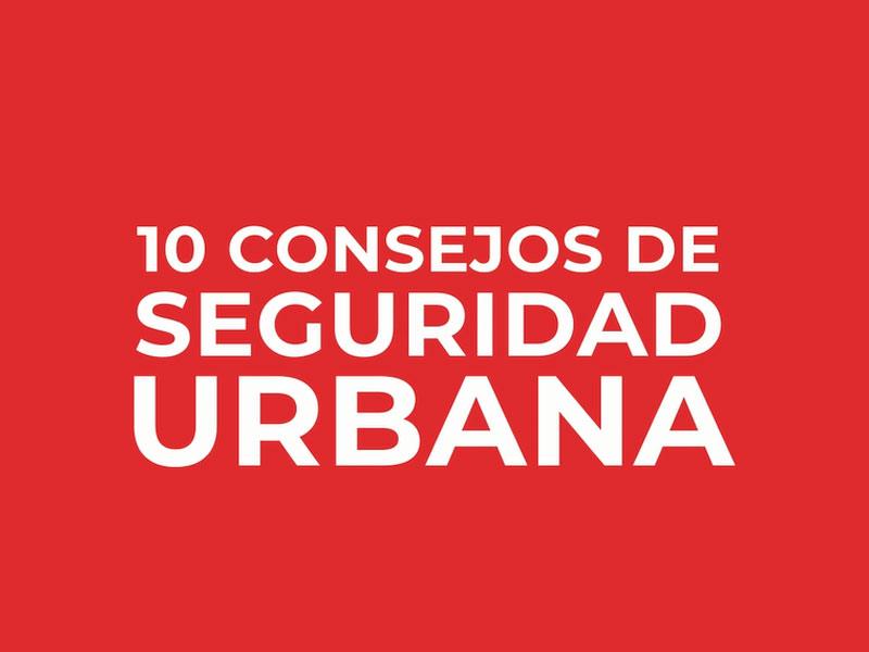 10 Consejos de seguridad urbana